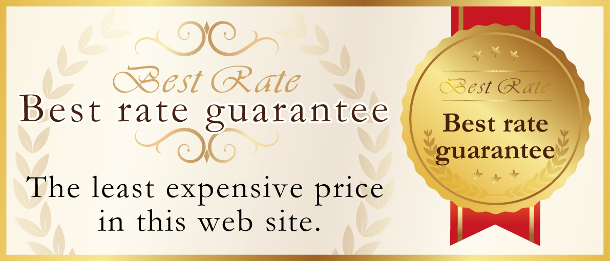 Best rate guarantee The least expensive price in this web site.